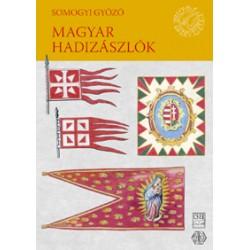 Magyar Hadiviseletek - Magyar hadizászlók