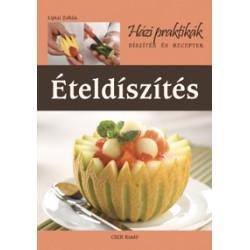 Ételdíszítés - Házi Praktikák sorozat