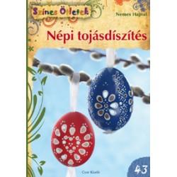 Népi tojásdíszítés - Színes Ötletek 43.