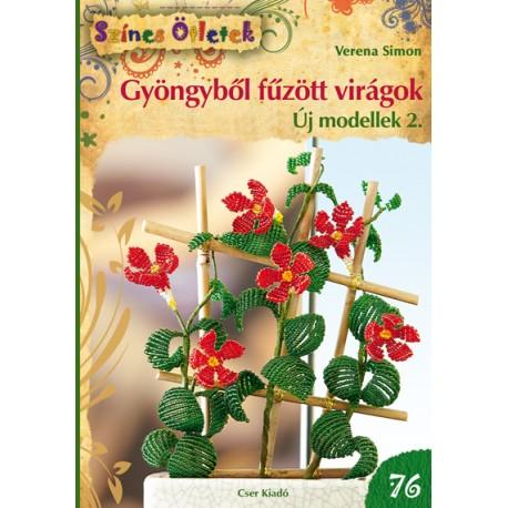 Gyöngyből fűzött virágok. Új modellek 2. - Színes Ötletek 76.