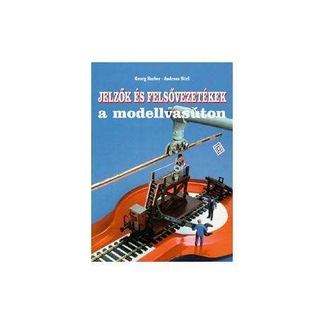 Jelzők és felsővezetékek a modellvasúton