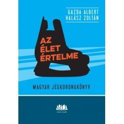 Az élet értelme. Magyar jégkorongkönyv