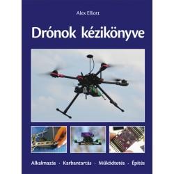 Drónok kézikönyve. Alkalmazás - Karbantartás - Működtetés - Építés