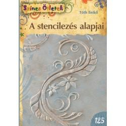 A stencilezés alapjai - Színes Ötletek 125.