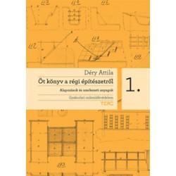 Öt könyv a régi építészetről 1. - Alapozások és szerkezeti anyagok
