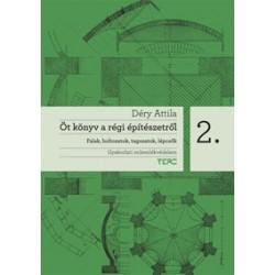 Öt könyv a régi építészetről 2. - Falak, boltozatok, tagozatok, lépcsők