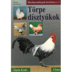 Törpe dísztyúkok - Díszbaromfifajták kézikönyve 2.