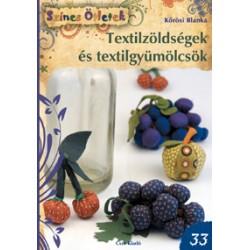 Textilzöldségek és textilgyümölcsök - Színes Ötletek 33.