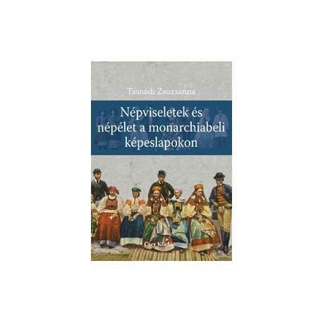 Népviseletek és népélet a monarchiabeli képeslapokon
