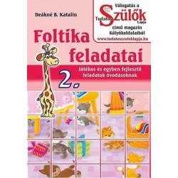 Foltika feladatai 2. - Játékos és egyben fejlesztő feladatok óvodásoknak