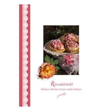 Rózsakóstoló - szakácskönyv