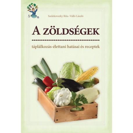 A zöldségek táplálkozás-élettani hatásai és receptek