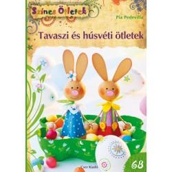 Tavaszi és húsvéti ötletek - Színes Ötletek 68.