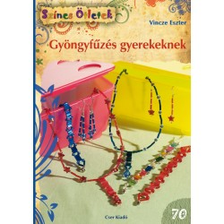 Gyöngyfűzés gyerekeknek - Színes Ötletek 70.