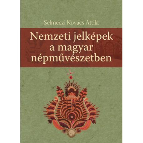 Nemzeti jelképek a magyar népművészetben