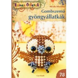 Gombszemű gyöngyállatkák - Színes Ötletek 78.