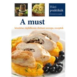 A must készítése, táplálkozás-élettani szerepe, receptek - Házi Praktikák