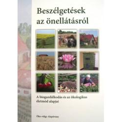 Beszélgetések az önellátásról 1. - A biogazdálkodás és az ökologikus életmód alapjai