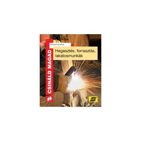 Hegesztés, forrasztás, lakatosmunkák 2. kiadás - CSM