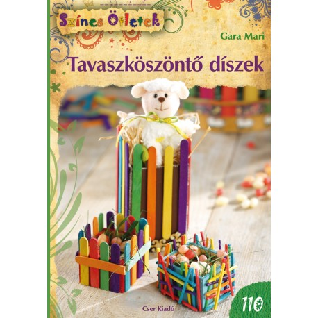 Tavaszköszöntő díszek - Színes Ötletek 110.