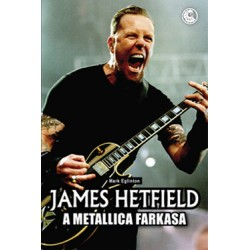 James Hetfield - A Metallica farkasa