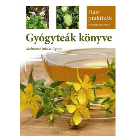 Gyógyteák könyve 3. bővített, átdolgozott kiadás - Házi Praktikák
