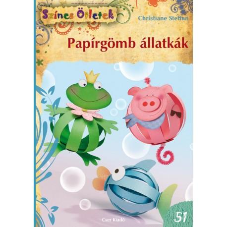 Papírgömb állatkák, 2., változatlan kiadás - Színes Ötletek 51.