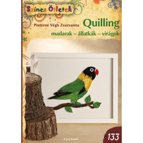 Quilling madarak - állatkák - virágok - Színes Ötletek 133.