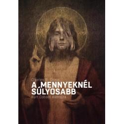 A mennyeknél súlyosabb e-könyv - Kurt Cobain életrajza
